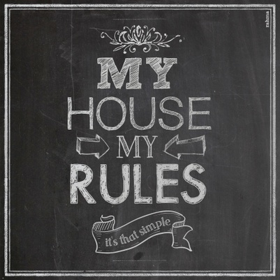 My House,My Rules